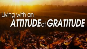 Are you living with an attitude of gratitude?